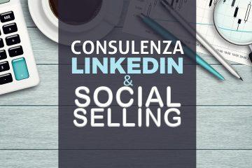CONSULENZA LINKEDIN E SOCIAL SELLING