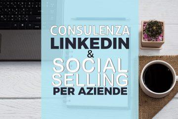 CONSULENZA LINKEDIN E SOCIAL SELLING PER AZIENDE