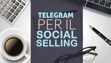 Utilizzare Telegram per il Social Selling