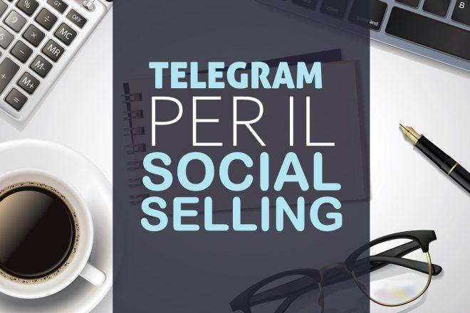 TELEGRAM PER SOCIAL SELLING