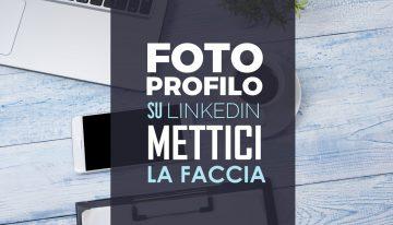 Foto profilo Linkedin: mettici la faccia