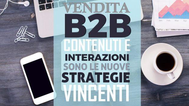 Contenuti e interazioni, le nuove strategie di vendita B2b