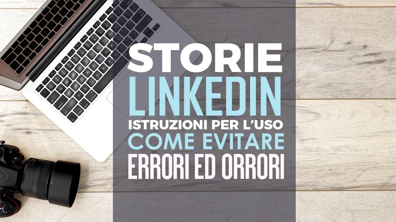 Le storie su Linkedin come funzionano e come utilizzarle al meglio