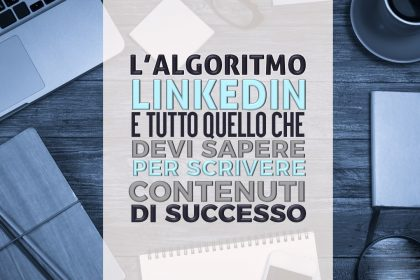 Algoritmo Linkedin content strategy post di successo