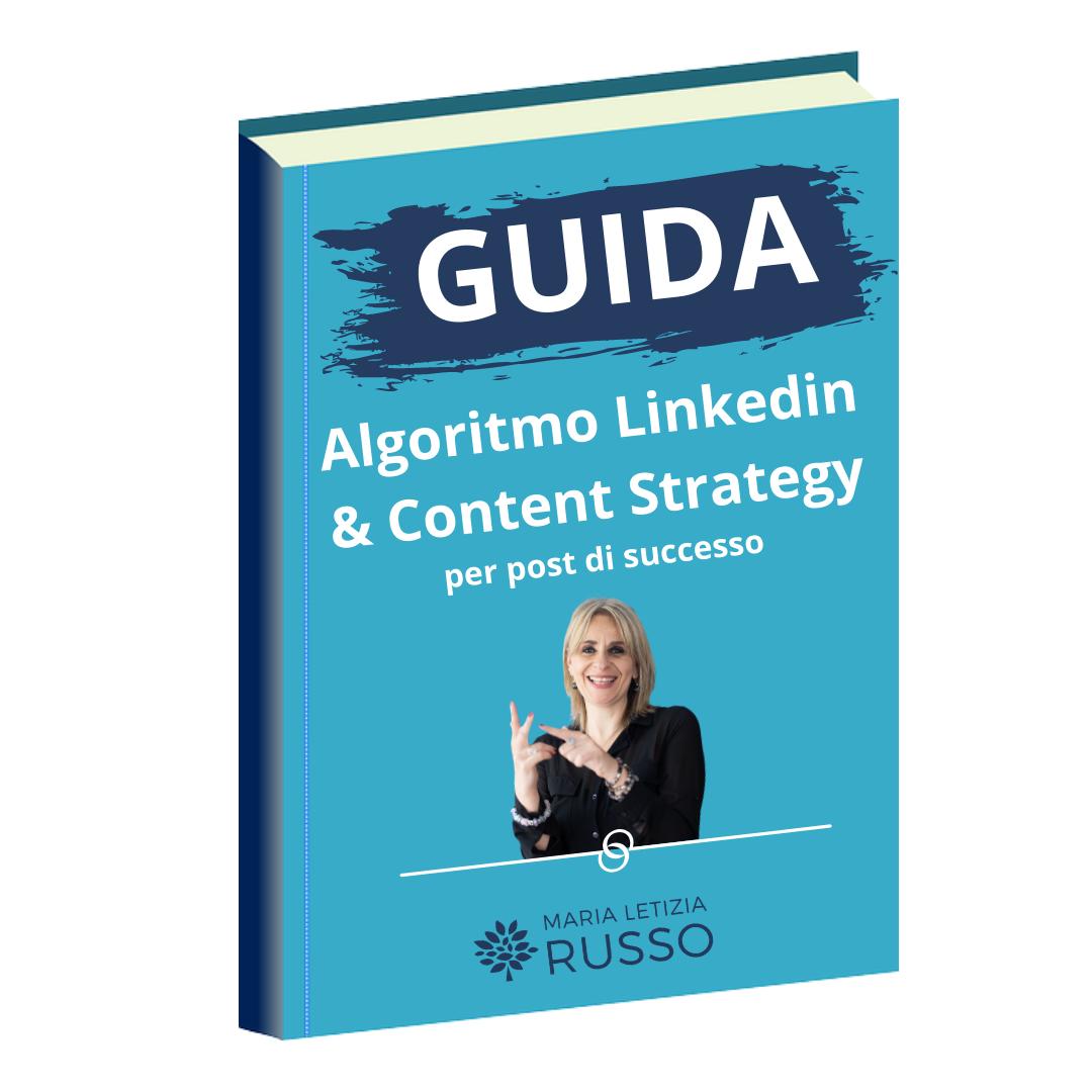 Guida all'algoritmo Linkedin e alla Content Strategy per post di successo