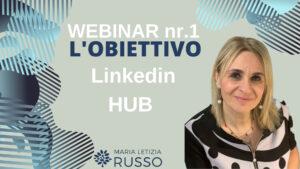Linkedin HUB Webinar nr.1 - obiettivo Linkedin