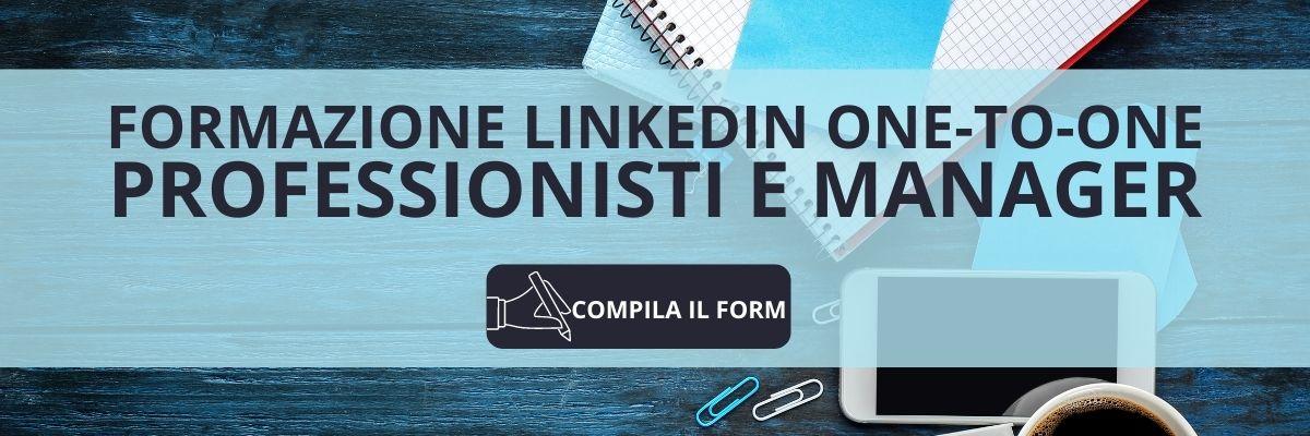 Formazione Linkedin per il personal branding ONE-TO-ONE manager e professionisti